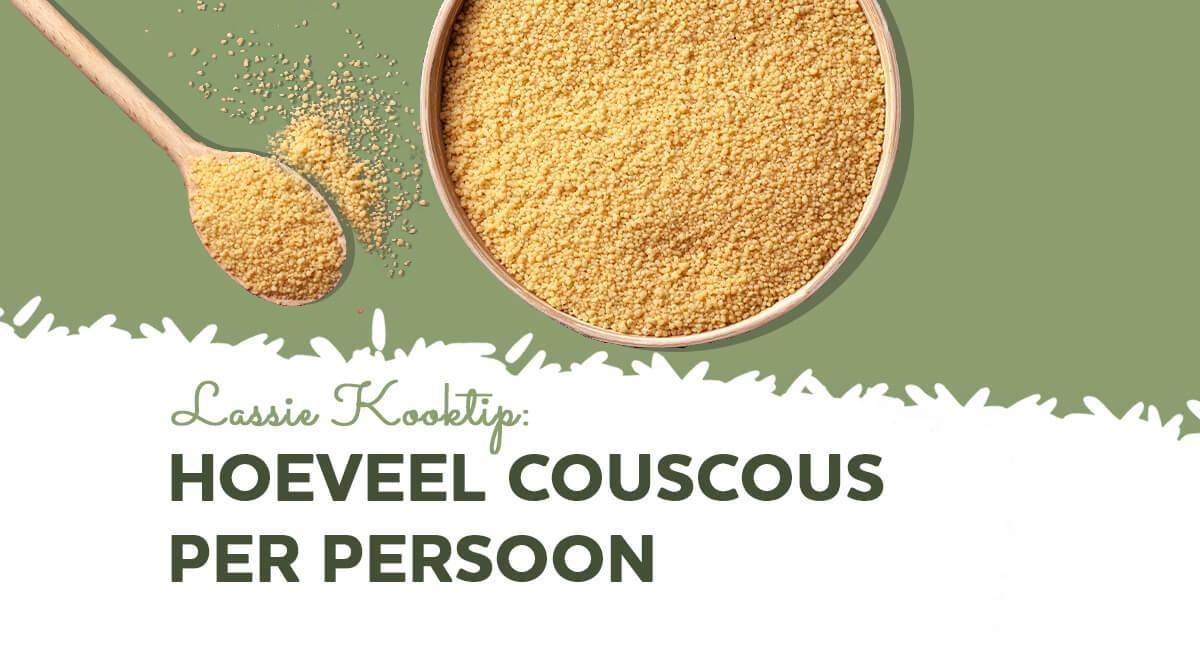 Hoeveel gram couscous per persoon heb je nodig?
