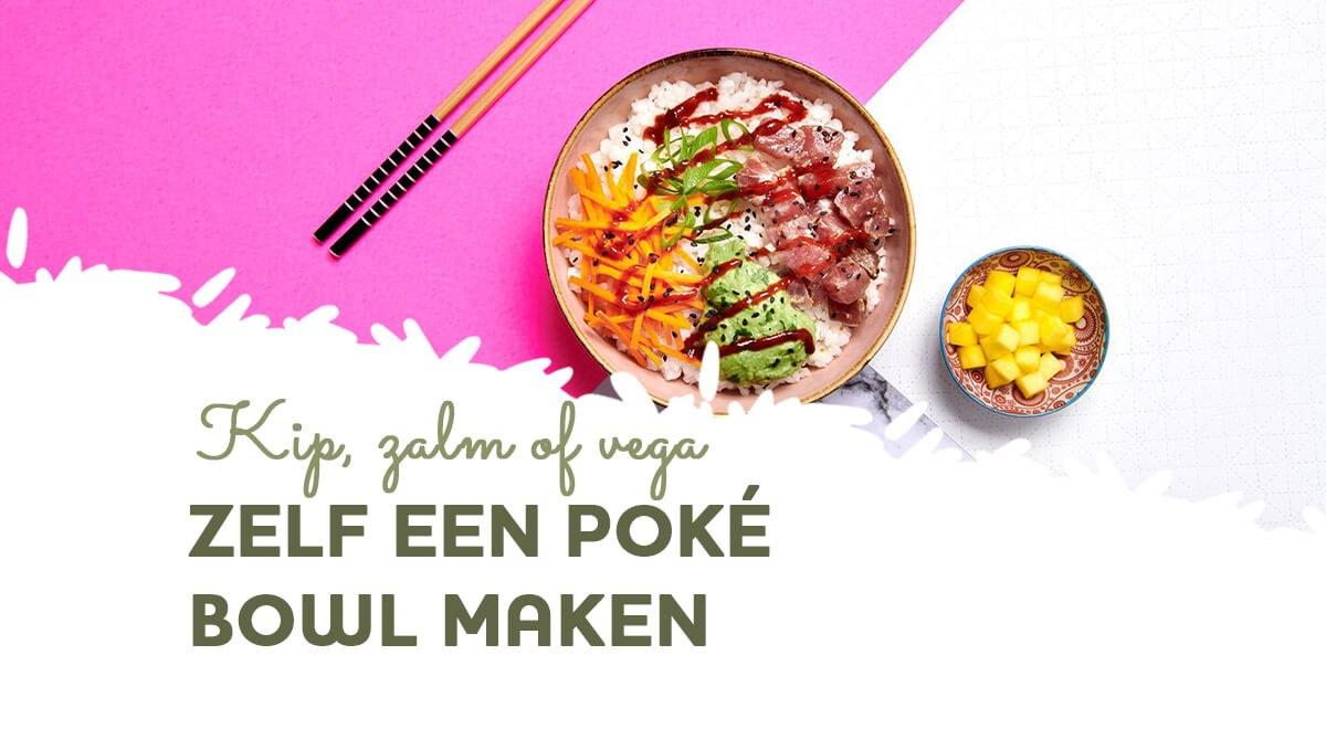 Poké bowl: zelf maken + de 8 lekkerste recepten
