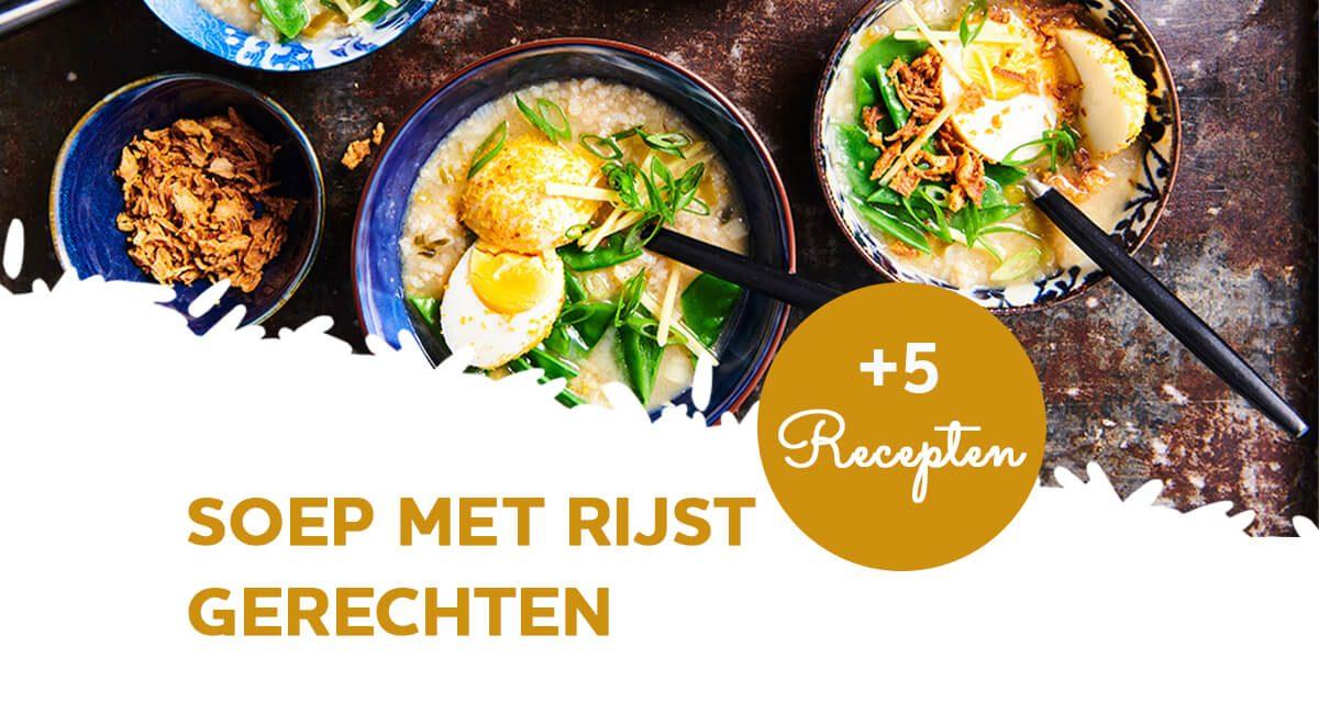 Rijstsoep: 5 recepten voor soep met rijst